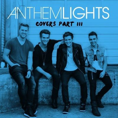 Anthem Lights - Covers Part III
