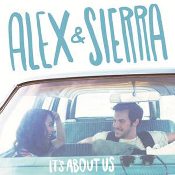 Alex and Sierra - Its About Us