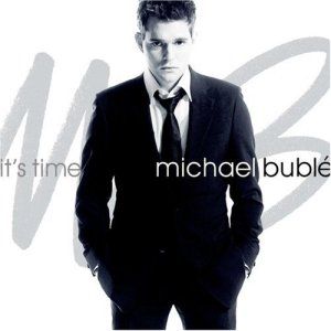 Mar - Music Mon - Michael Buble - Its Time