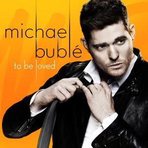 Mar - Music Mon - Michael Buble - To Be Loved