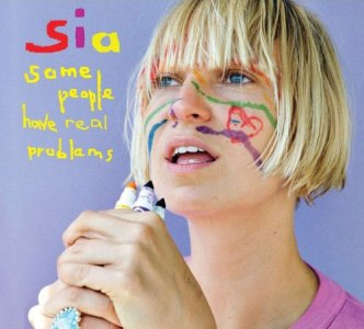 Music Mon - April - Sia - 4 - Some People Have Real Problems