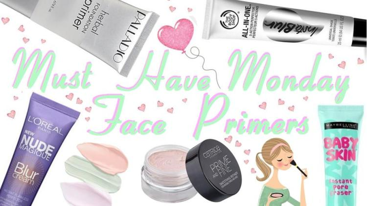 July - Must Have Monday - Face Primers